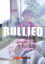 BULLIED - CYBER BULLYING