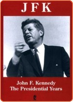 JFK - THE PRESIDENTIAL YEARS