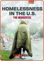 HOMELESSNESS IN THE U.S. - THE ADVOCATES