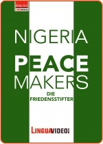 NIGERIA TODAY: PEACEMAKERS - FRIEDENSSTIFTER